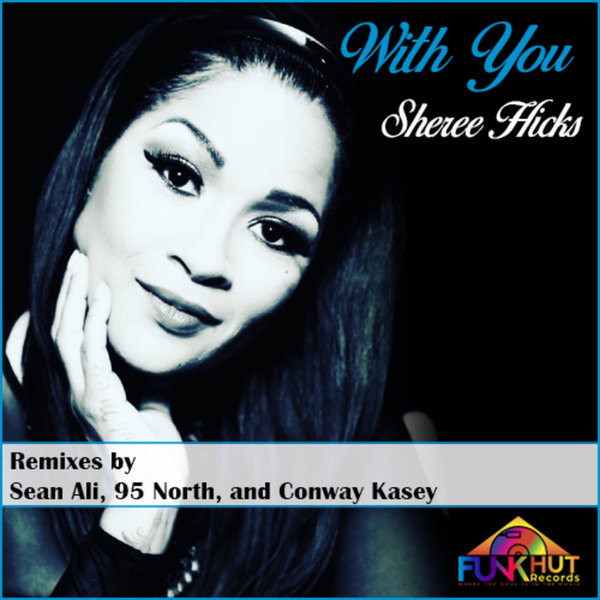 Sheree Hicks, DjPope - With You Remixes [FunkHut Records]