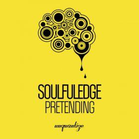 Soulfuledge - Pretending [unquantize]