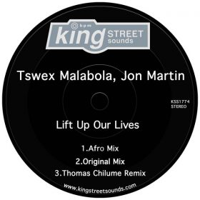 Tswex Malabola & Jon Martin - Lift Up Our Lives [King Street Sounds]
