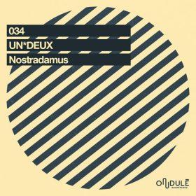 UNDEUX - Nostradamus [Ondulé Recordings]