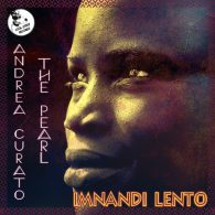 Andrea Curato, The Pearl - Imnandi Lento [Cool Staff Records]