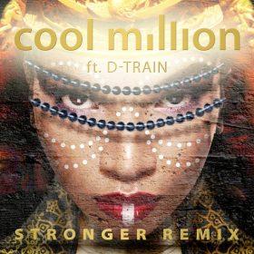 Cool Million, D-train - Stronger (The Remixes) [Cool Million Records]