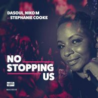 DaSoul, Niko M, Stephanie Cooke - No Stopping Us [Makin Moves]
