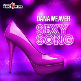 Dana Weaver - Sexy Song [DSharp Records]