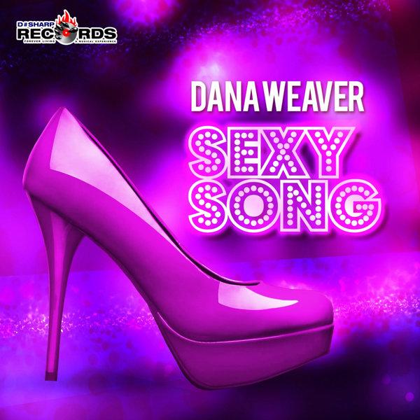 Dana Weaver - Sexy Song [DSharp Records]