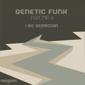 Genetic Funk, Mr. V - I Be Searchin [Grounded Records]