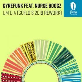 Gyrefunk, Coflo, Nurse Boogz - Um Dia (Coflo's 2019 Rework) [Ocha Records]