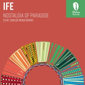 Ife, Carlos Mena, CASAMENA - Nostalgia Of Paradise [Ocha Records]