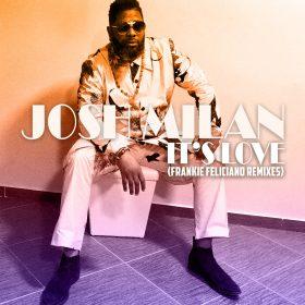 Josh Milan - It's Love (Frankie Feliciano Remixes) [Honeycomb Music]
