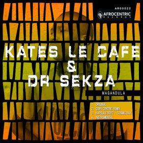 Kates le Café & Dr Sekza - Magandula [Afrocentric Records]