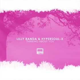 Lilly Randa & HyperSOUL-X - Thinking About You [Hyper Production (SA)]