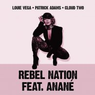 Louie Vega, Patrick Adams feat. Anane - Rebel Nation [Nervous]