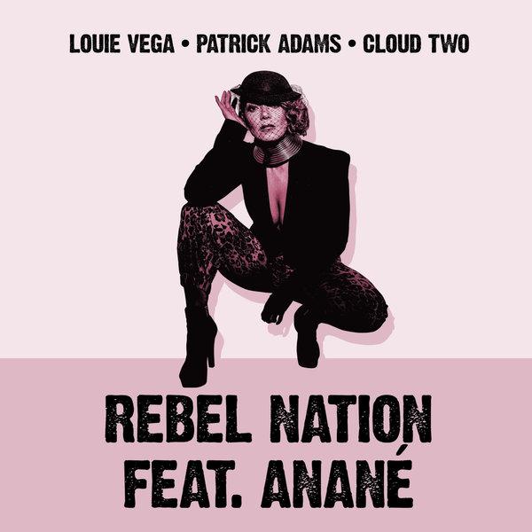 Louie Vega, Patrick Adams feat. Anane - Rebel Nation [Nervous]