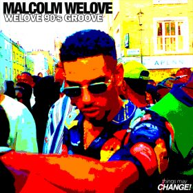 Malcolm WeLove - Welove 90's Groove [Things May Change!]