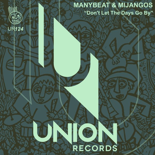 Manybeat, Mijangos - Don't Let the Days Go By [Union Records]