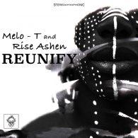 Melo-T, Rise Ashen - Reunify [Merecumbe Recordings]