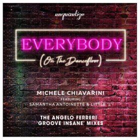 Michele Chiavarini - Everybody (On The Dancefloor) (Remixes) [unquantize]