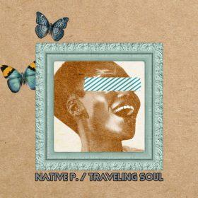 Native P. - Traveling Soul [Afro Rebel Music]