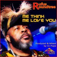 Rufus Roundtree, DjPope - Me Think Me Love Me [FunkHut Records]