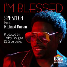 Spenitch, Richard Burton - I'm Blessed (Remix) [Basement Boys]