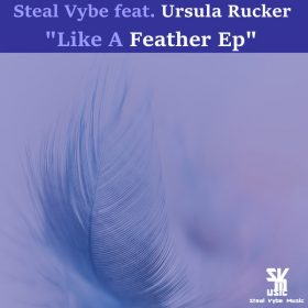 Steal Vybe - Like A Feather EP [Steal Vybe]