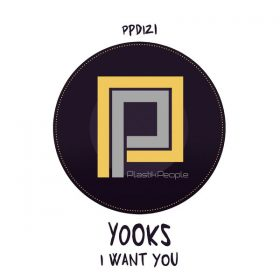 Yooks - I want you [Plastik People Digital]
