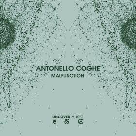 Antonello Coghe - Malfunction [Uncover Music]
