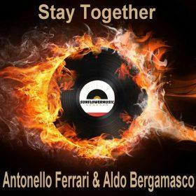 Antonello Ferrari & Aldo Bergamasco - Stay Together (F & B Late Night Mix) [Sunflowermusic Records]