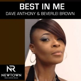 Dave Anthony, Beverlei Brown - Best In Me [Newtown Recordings]