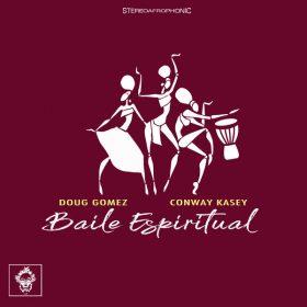 Doug Gomez, Conway Kasey - Baile Espiritual [Merecumbe Recordings]