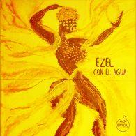 Ezel - Con El Agua [Bayacou Records]