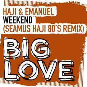 Haji & Emanuel - Weekend (Seamus Haji Extended 80's Remix) [Big Love]