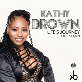 Kathy Brown - Life's Journey - The Album [KB Sounds]