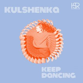 Kulshenka - Keep Dancing [HSR Records]