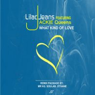 Lilac Jeans, Jackie Queens - What Kind Of Love (Remix) [Lilac Jeans Records]