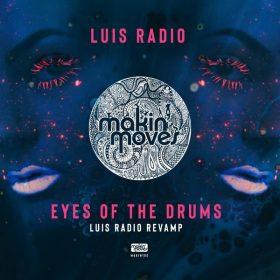 Luis Radio - Eye Of The Drums (Luis Radio Re-Vamp) [Makin Moves]