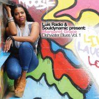 Luis Radio, Souldynamic, Margaret Grace - Dishwater Blues Vol. 1 [BBE]