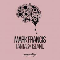 Mark Francis - Fantasy Island [unquantize]