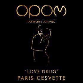 Paris Cesvette - Love Drug [Our People - Our Music]