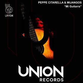 Peppe Citarella, Mijangos - Mi Guitarra [Union Records]