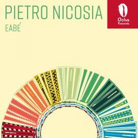 Pietro Nicosia - Eabe [Ocha Records]