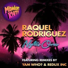 Raquel Rodriguez - Night's Over (Remixes) [Midnight Riot]