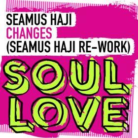 Seamus Haji - Changes [Soul Love]