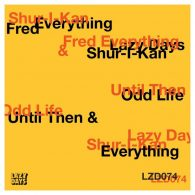 Shur-I-Kan & Fred Everything - Until Then - Odd Life [Lazy Days Recordings]