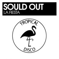 Sould Out - La Fiesta [Tropical Disco Records]