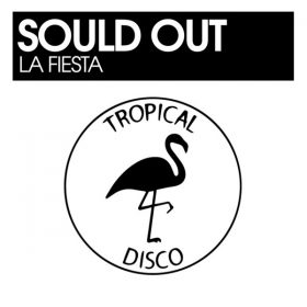 Sould Out - La Fiesta [Tropical Disco Records]