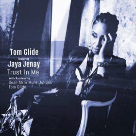 Tom Glide, Jaya Jenay - Trust In Me (Remixes) [TGEE Records]