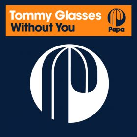 Tommy Glasses - Without You [Papa Records]