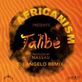 Africanism Allstars, Nassau - Talibe (DJ Angelo Extended Remix) [Yellow Productions]
