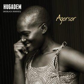 Agorsor - Hugadem (MoBlack Remixes) [MoBlack Records]